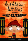Hashbrown Winters and the Whiz-Tastrophe