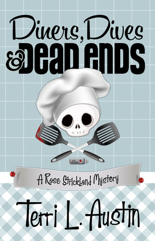 Diners, Dives & Dead Ends (Rose Strickland Mystery, #1)