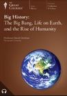 Big History: The Big Bang, Life On Earth, And The Rise Of Humanity (Great Courses, #8050)