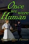 Once We Were Human