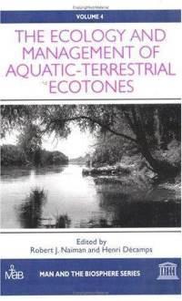 The Ecology And Management Of Aquatic Terrestrial Ecotones Robert J. Naiman