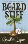 Board Stiff by Kendel Lynn