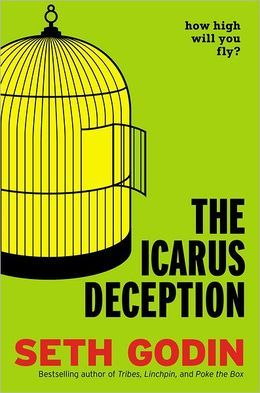 The Icarus Deception: How High Will You Fly? (2012) by Seth Godin