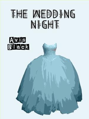 The  Wedding Night Avis Black