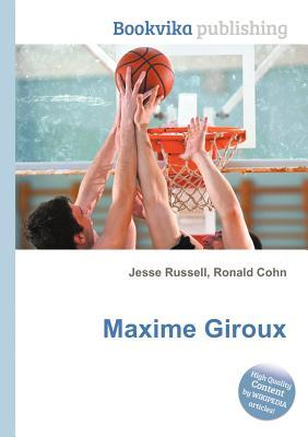 Maxime Giroux  by  Jesse Russell