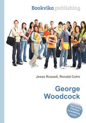 George Woodcock  by  Jesse Russell