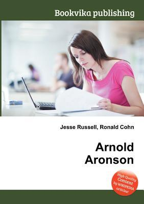 Arnold Aronson  by  Jesse Russell