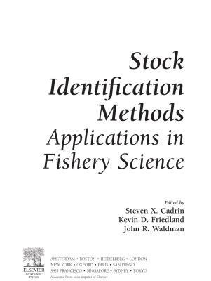 Stock Identification Methods: Applications in Fishery Science  by  Steven Cadrin