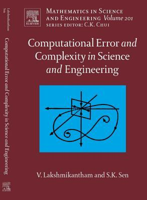 Computational Error and Complexity in Science and Engineering: Computational Error and Complexity V. Lakshmikantham
