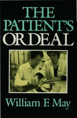 The Patients Ordeal William F. May
