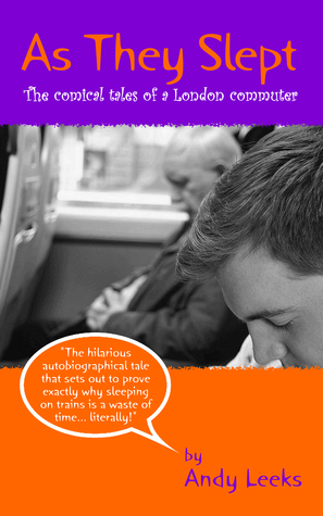 As They Slept (The comical tales of a London commuter)