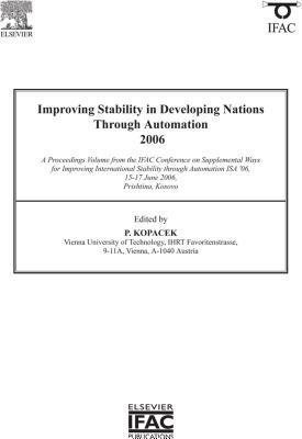 Improving Stability in Developing Nations Through Automation 2006  by  Peter Kopacek