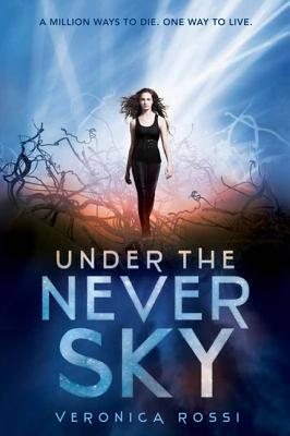 Book Review: Under the Never Sky by Veronica Rossi