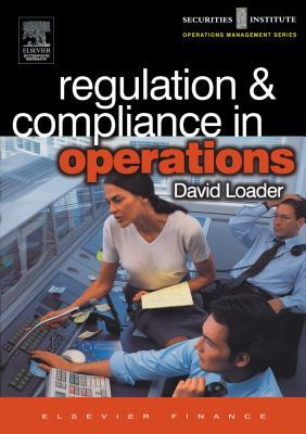 Regulation and Compliance in Operations David Loader