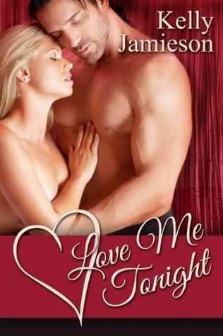 Love Me Tonight by Kelly Jamieson
