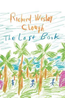The Last Book Richard Wesley Clough