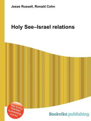 Holy See-Israel Relations  by  Jesse Russell