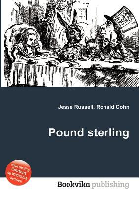 Pound Sterling  by  Jesse Russell