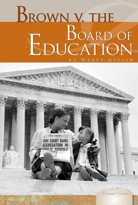 Brown V. the Board of Education  by  Martin Gitlin