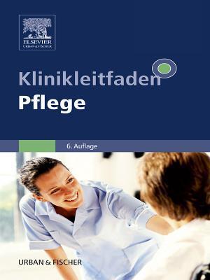 Klinikleitfaden Pflege  by  Beate Augustyn