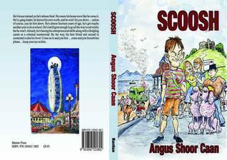 Scoosh Angus Shoor Caan