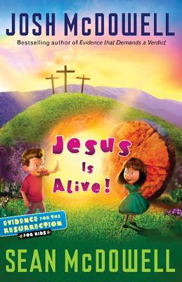 Jesus Is Alive!: Evidence for the Resurrection for Kids  by  Josh McDowell
