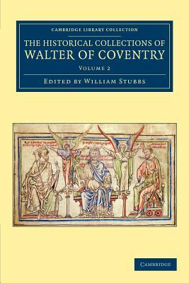 The Historical Collections of Walter of Coventry - Volume 2  by  William Stubbs