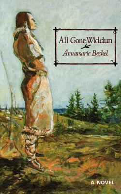 All Gone Widdun Annamarie Beckel