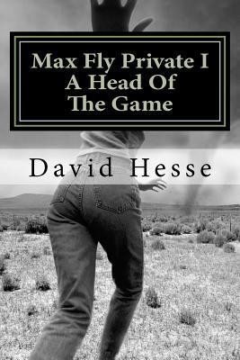 Max Fly Private I: A Head of the Game MR David V Hesse
