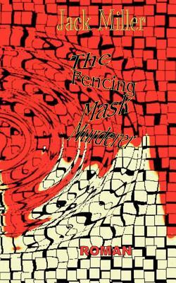 Benito Baker - The Fencing Mask Murderer: Der Fechtmaskenmörder - Ein Horrorroman im Stil der 70-iger und 80-iger Jahre  by  Jack Miller