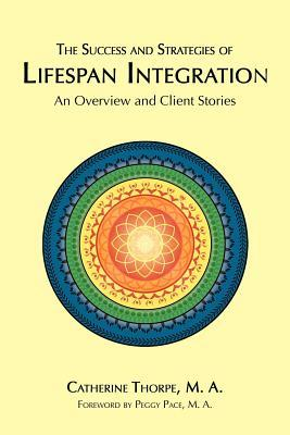 The Success and Strategies of Lifespan Integration  by  Catherine  Thorpe