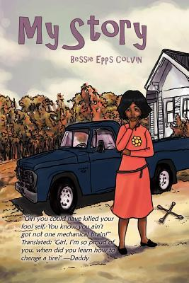 My Story: The Setup Bessie Epps Colvin