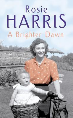 A Brighter Dawn: A Cardiff Family Saga  by  Rosie Harris