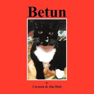 Betun: The Story of a Rascalero as Told His Companeros by Carmen & Jim Holt