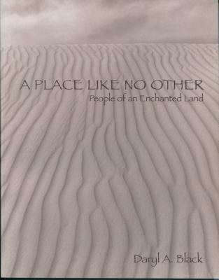 A Place Like No Other: People of an Enchanted Land Daryl A. Black