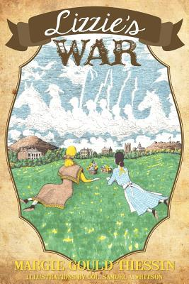 Lizzies War  by  Margie Gould Thessin