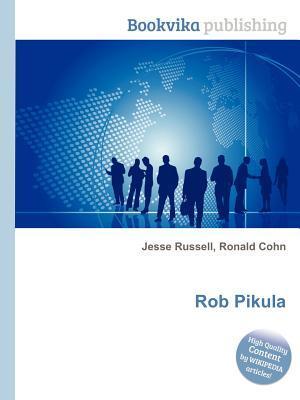 Rob Pikula Jesse Russell