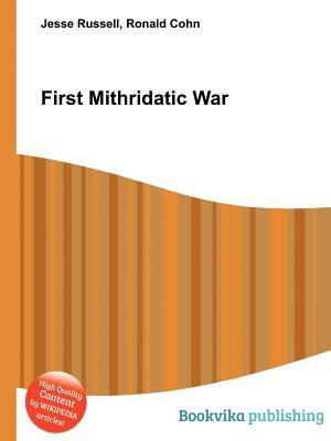 First Mithridatic War  by  Jesse Russell