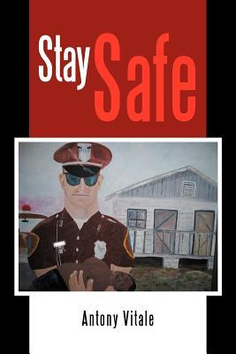 Stay Safe Antony Vitale
