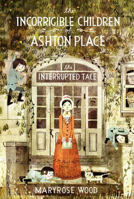 The Interrupted Tale (The Incorrigible Children of Ashton Place #4)  - Maryrose Wood