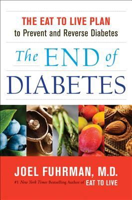 The End of Diabetes by Joel Fuhrman