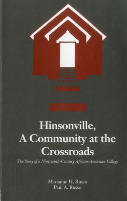 Hinsonville, A Community At The Crossroads: The Story of a Nineteenth-Century African-American Village Marianne H. Russo