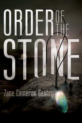 Order of the Stone  by  Zane Cameron Gentry