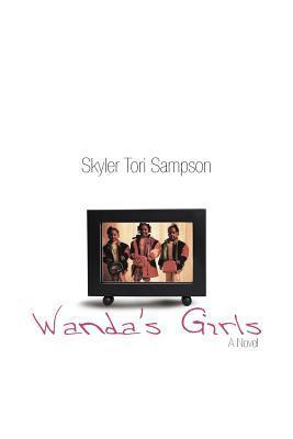 Wandas Girls  by  Skyler Tori Sampson