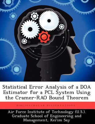 Statistical Error Analysis of a DOA Estimator for a Pcl System Using the Cramer-Rao Bound Theorem  by  Kerim Say