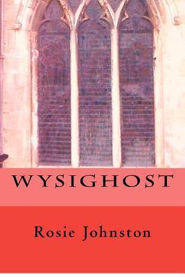 Wysighost Rosie Johnston