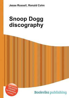 Snoop Dogg Discography  by  Jesse Russell