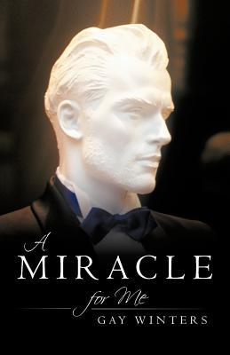 A Miracle for Me  by  Gay Winters