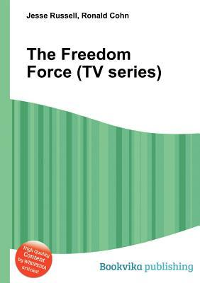 The Freedom Force (TV Series)  by  Jesse Russell