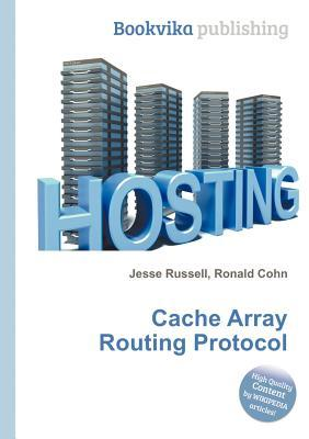 Cache Array Routing Protocol Jesse Russell